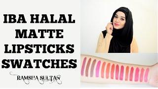 Iba Halal Long Stay Matte Lipstick Swatches | Ramsha Sultan