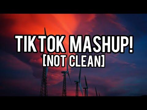 TIKTOK MASHUP! [Not Clean] 🔥