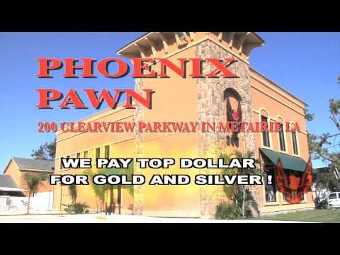 PHOENIX PAWN SHOP - NEW ORLEANS METAIRIE KENNER LOUISIANA