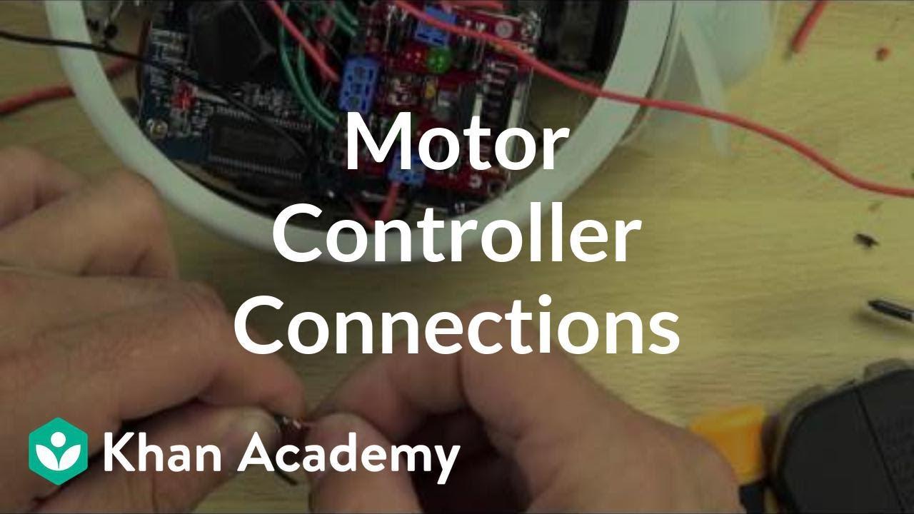 Motor controller connections (video) | Khan Academy