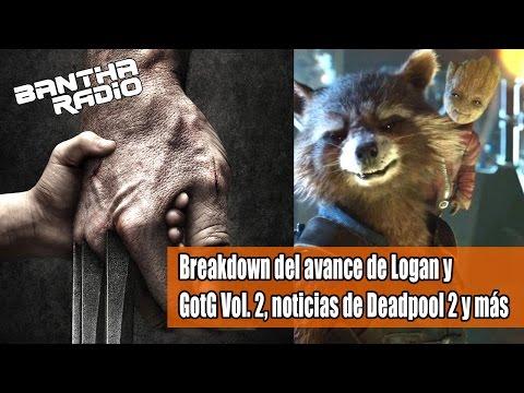 Análisis de Logan y GotG Vol2, noticias de Deadpool 2 y Steve Dillon