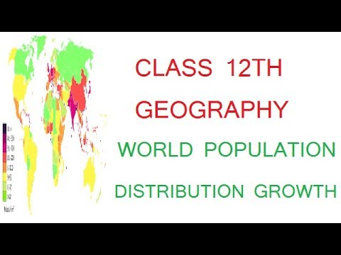 World population  distribution and growth /Class 12th geography