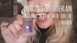 Insolence by Guerlain Fragrance review