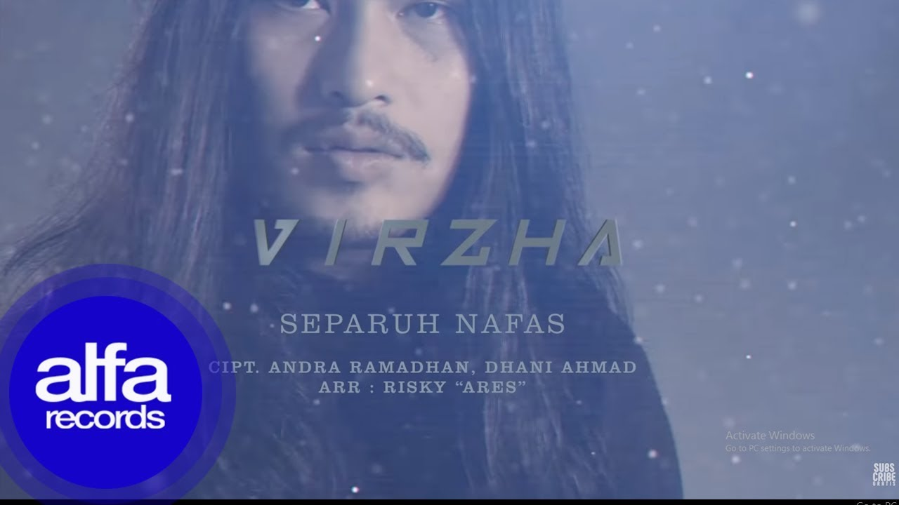 Virzha - Separuh Nafas [Official Video Lirik]