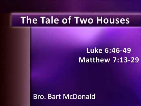 """The Tale Of Two Houses"" Bro. Bart McDonald 5.1.16"