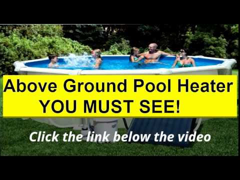 Superior Above Ground Pool Heater YOU MUST SEE!   YouTube
