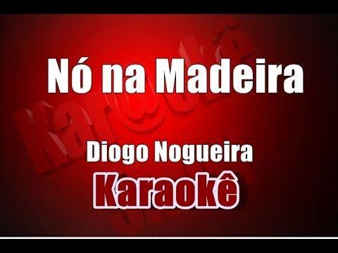 Nó na Madeira - Diogo Nogueira - Karaoke