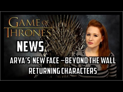 Game of Thrones News: Arya's New Face, Iceland, Returning Characters
