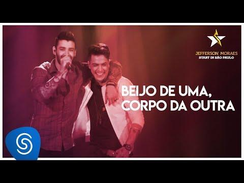 Jefferson Moraes - Beijo de Uma, Corpo da Outra part Gusttavo Lima(Start in São Paulo)[Vídeo Oficial