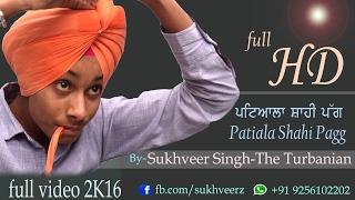 How To Tie Patiala Shahi Turban | Patiala Shahi Pagg | { full video } 2k16