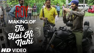 Making of 'Tu Hai Ki Nahi' Video Song | Roy | Ankit Tiwari | Arjun Rampal | Jacqueline
