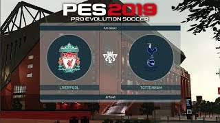 PES 2019 - Liverpool vs Tottenham | Gameplay pc