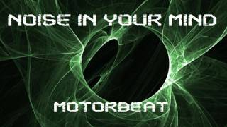 NOISE IN YOUR MIND MOTORBEAT