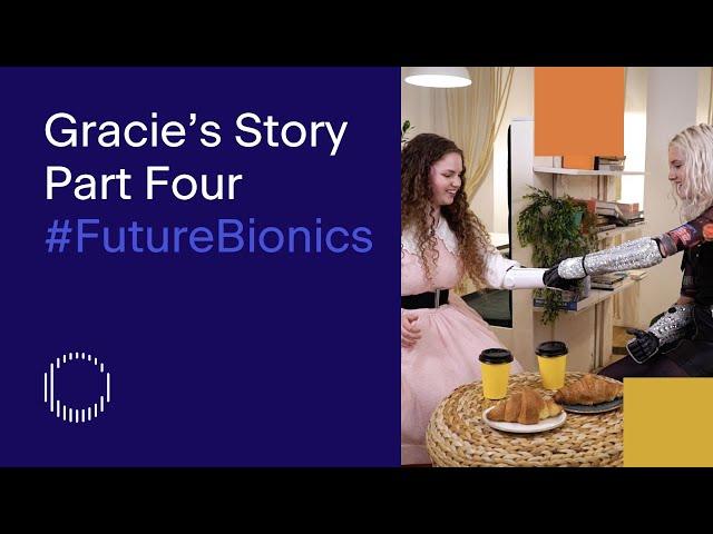 Bionic Actress Gracie McGonigal | Part Four of Five | Tej Kohli #FutureBionics