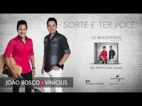 João Bosco e Vinícius - Sorte é ter você [COMPLETA]