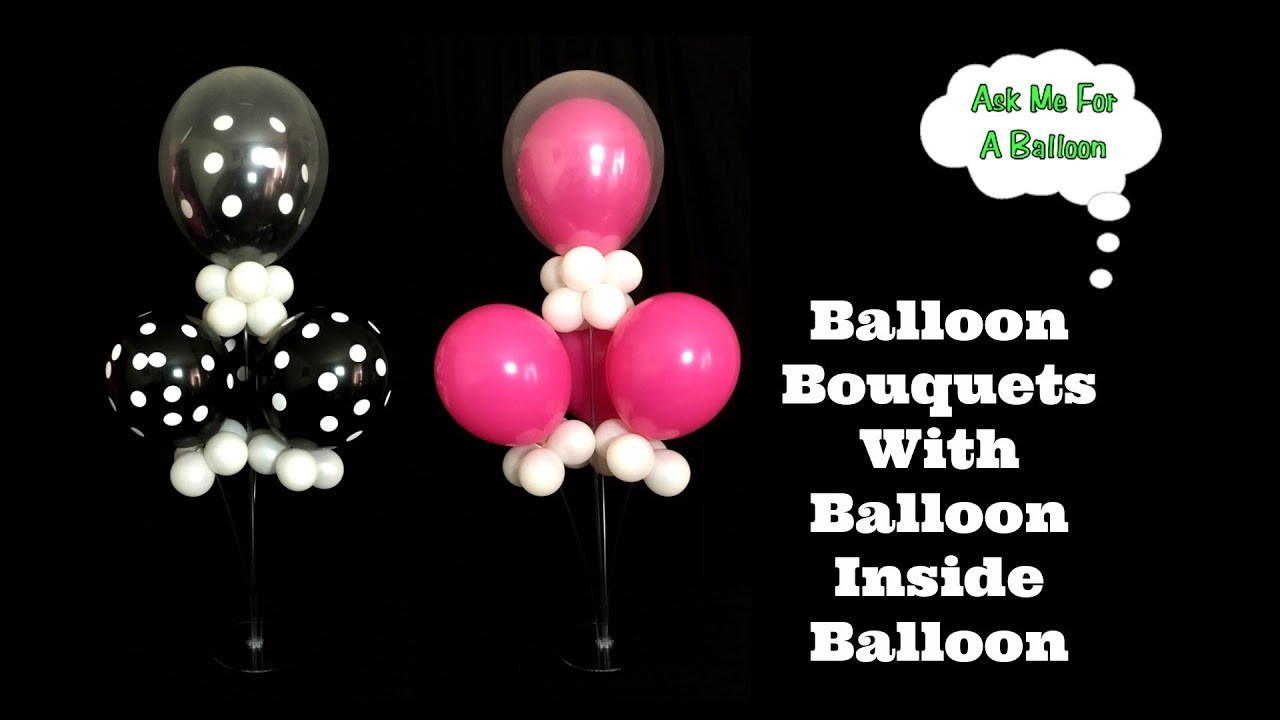 Balloon Bouquets With Inside