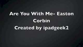 are you with me easton corbin