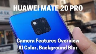 Zabardast hai Huawei Mate 20 Pro ke ye 2 features - AI Color and Background Blur