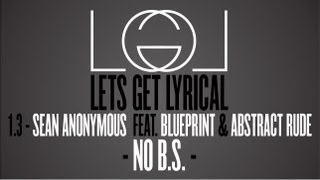 "Lets Get Lyrical Season 1 Episode 3 - Sean Anonymous Feat. Blueprint And Abstract Rude - ""no B.s."""