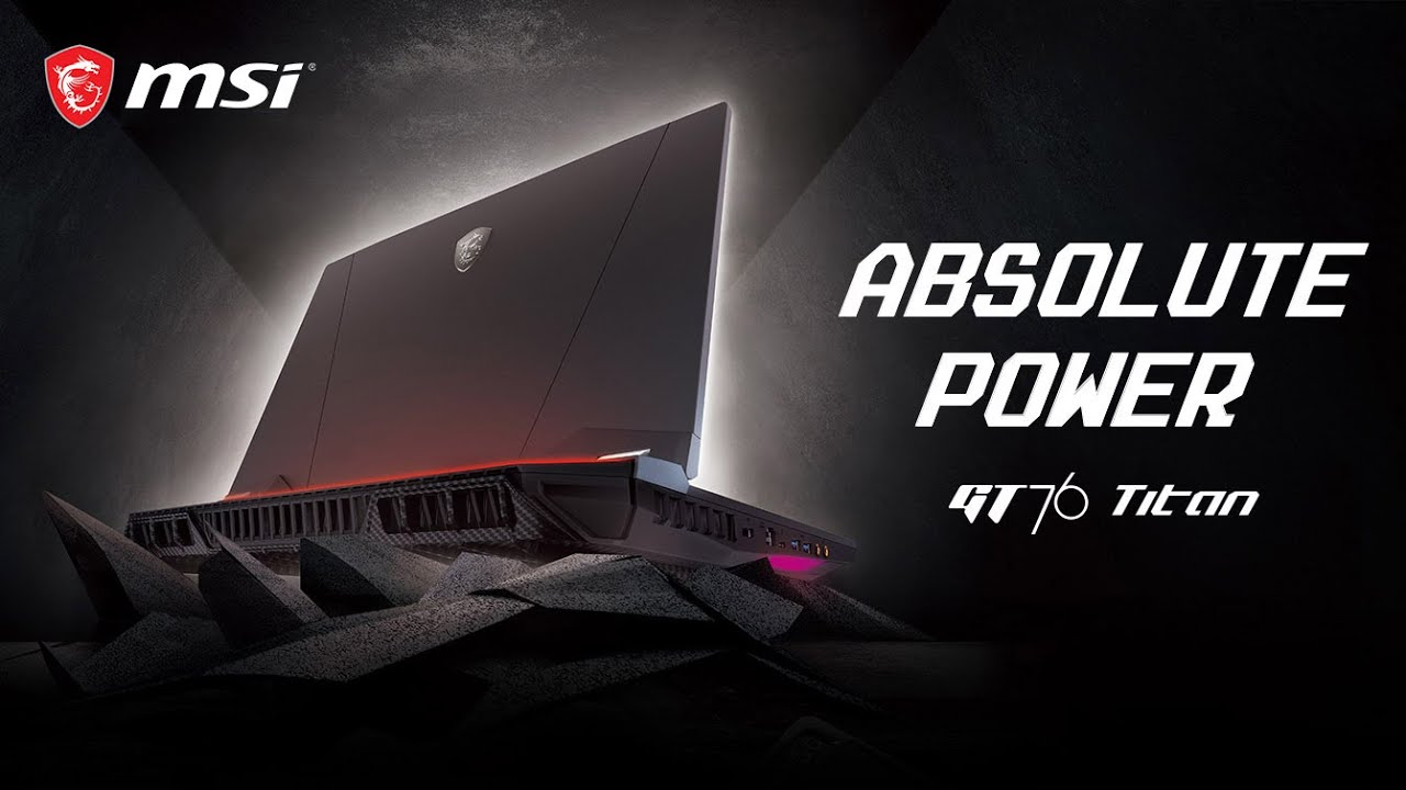 MSI GT76 Titan | Absolute Power