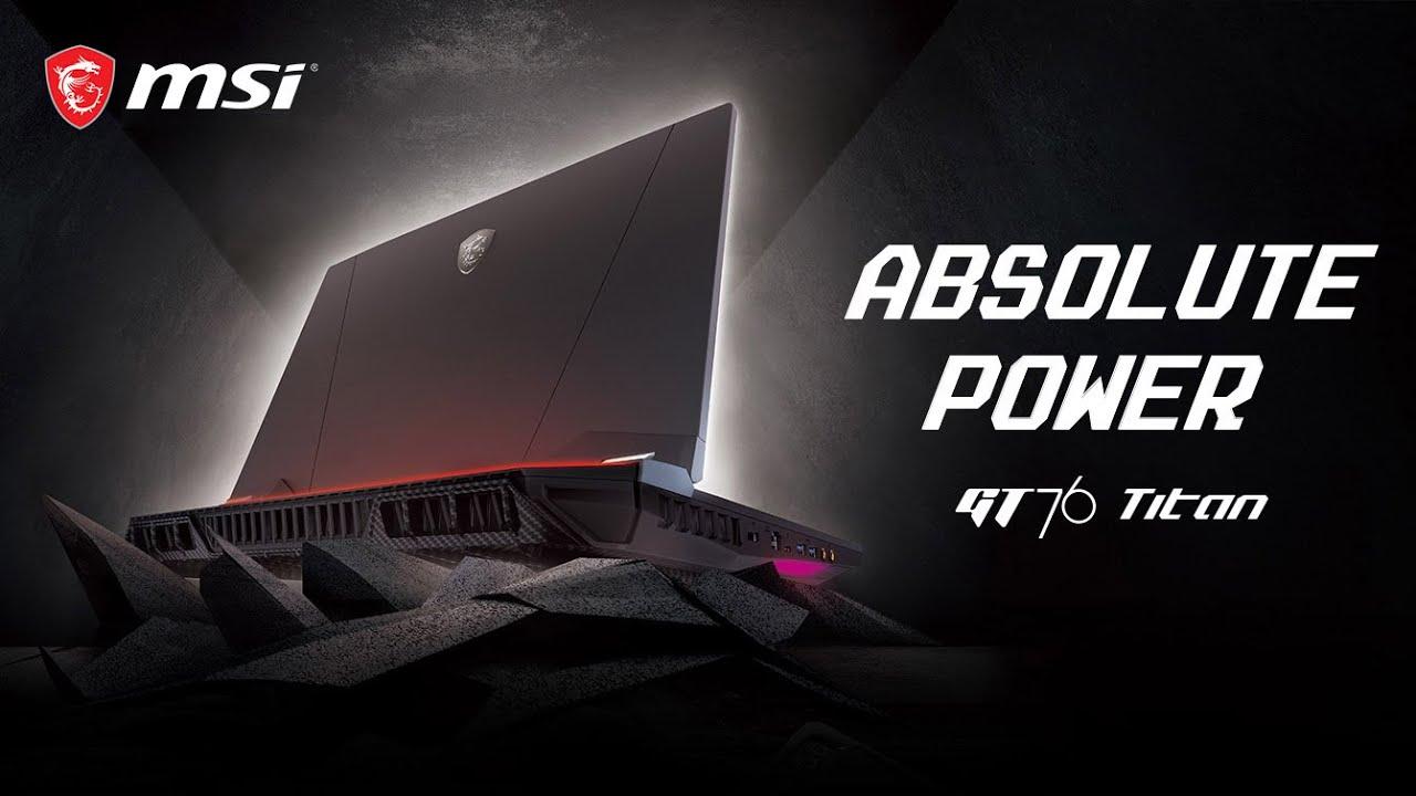 MSI GT76 Titan | Absolute Power