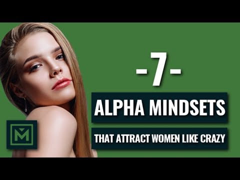 7 RIGHT Mindsets That Attract Women Like CRAZY (Do This NOW!)