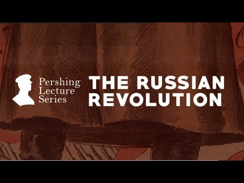 Pershing Lecture Series: The Russian Revolution - Sean N. Kalic and Gates Brown