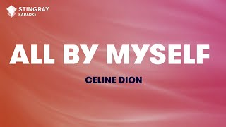 "All By Myself in the Style of ""Celine Dion"" karaoke video with lyrics (with lead vocal)"