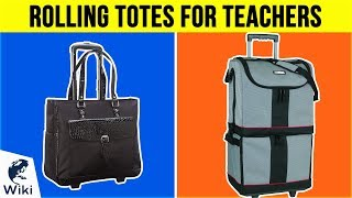10 Best Rolling Totes For Teachers 2019