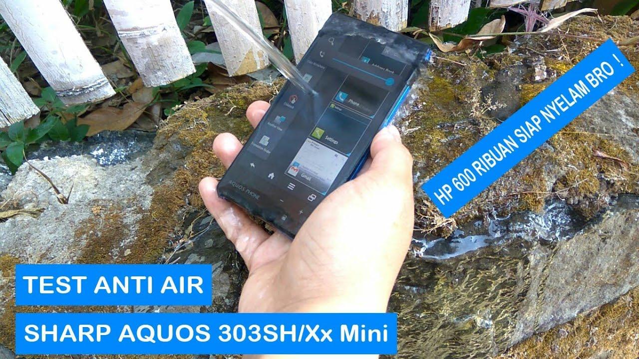 Test Ketahanan Air Sharp Aquos 303sh Xx Mini Youtube