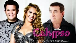 Banda Calypso - QUEM AMA NÃO DEIXA DE AMAR - Part. Amado Batista