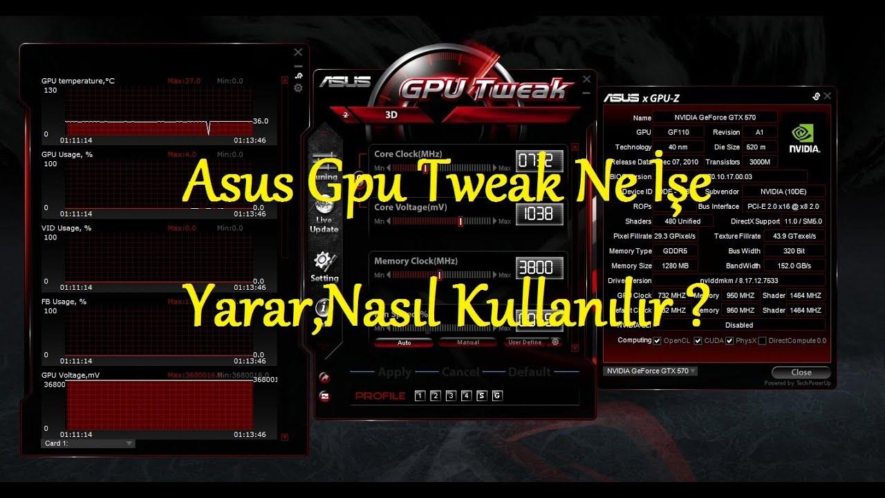 Asus Gpu Tweak Ne İşe Yarar,Nasıl Kullanılır ? ( Türkçe ) (2016)