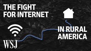 Why Many Rural Americans Still Don't Have Reliable Internet | WSJ