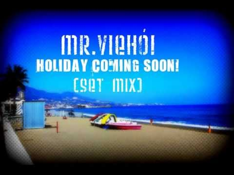 Mr.Viehó! - Holiday Coming Soon! (SeT MiX)