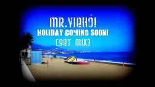 Mr.Viehó! - Holiday Coming Soon! (SeT MiX)