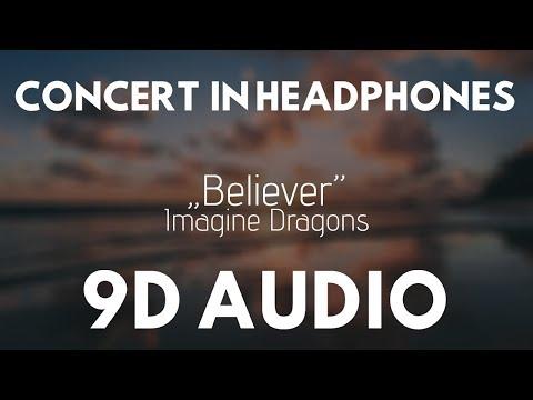 Imagine Dragons - Believer (9D AUDIO | CONCERT IN HEADPHONES)