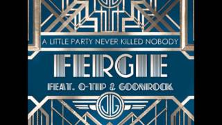 A Little Party Never Killed Nobody - Fergie ft. Q Tip & Goonrock