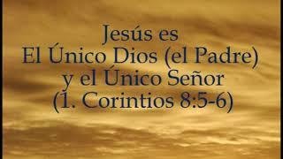 Jesús es el Único Dios (el Padre) y el Único Señor - Análisis de 1. Corintios 8:5-6