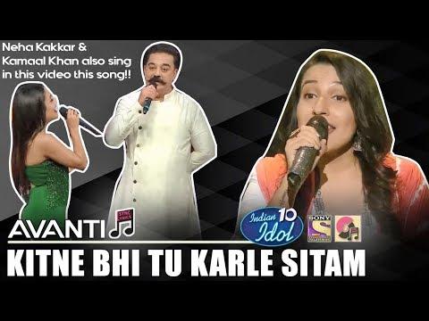 Kitne Bhi Tu Karle Sitam - Avanti | Indian Idol 10 (2018) | Neha Kakkar | Kamaal Haasan | Sony TV