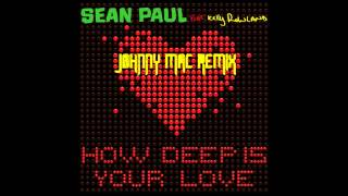 Sean Paul ft. Kelly Rowland - How Deep Is Your Love (Johnny Mac Remix)