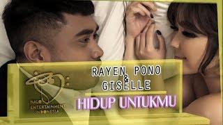 RAYEN & GISEL - HIDUP UNTUKMU - MUSIC VIDEO Ost. Anak Langit