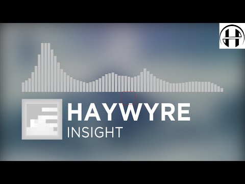 [EDM] Haywyre - Insight