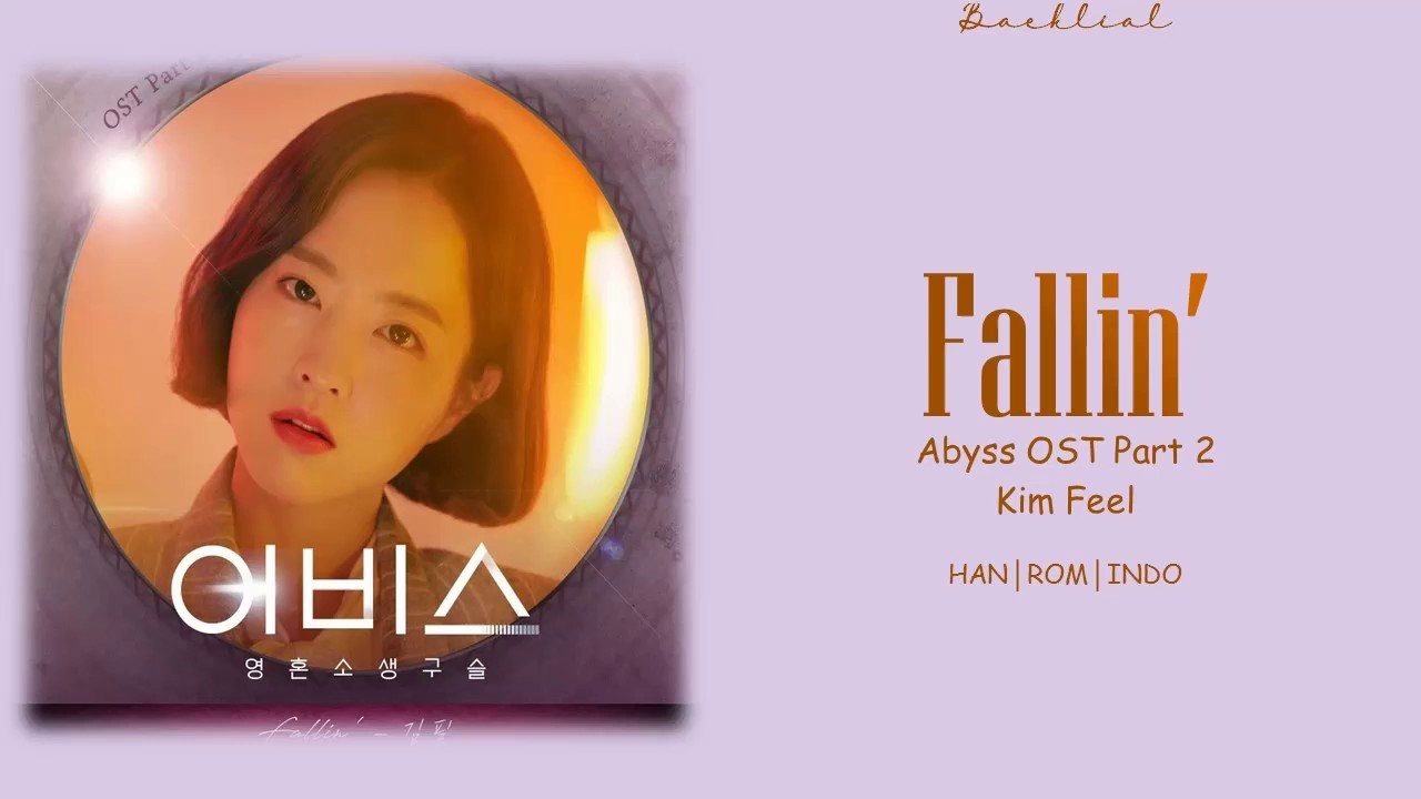 [Abyss OST Part 2] KIM FEEL (김필) - Fallin' (HAN/ROM/INDO Lyrics/가사)