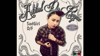 SAD GIRL - ACTITUD DE REYNA メキシカン・フィメール・ラップ