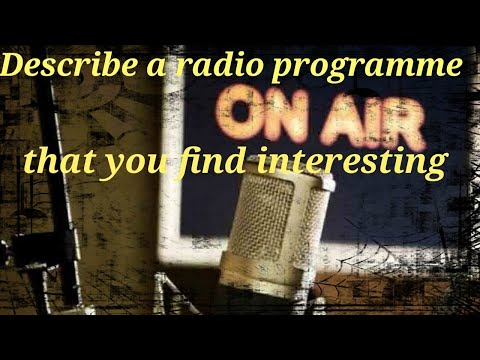 Describe a radio programme that you find interesting