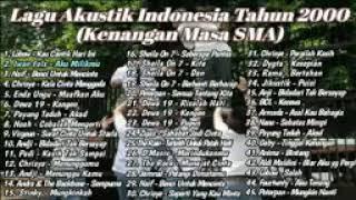 Kumpulan Lagu Pop Indonesia Terbaik Tahun 2000 an Kenangan Masa SMA    Full Akustik