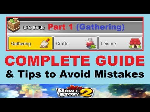 ~Gathering Life Skills~  Complete Guide & Important Tips To Avoid Mistakes (Maplestory 2)