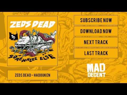 Zeds Dead  Hadouken  Full Stream