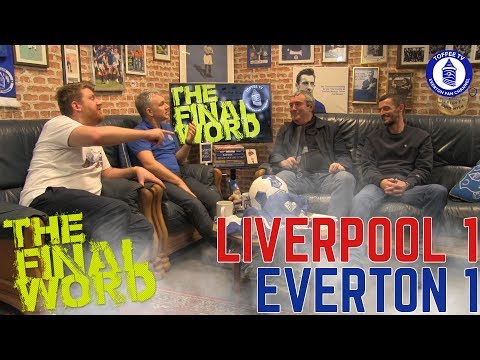 Liverpool 1-1 Everton | The Final Word
