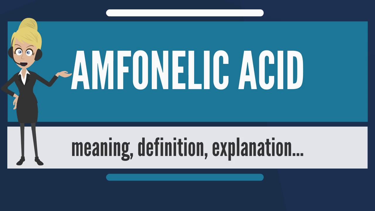 What is AMFONELIC ACID? What does AMFONELIC ACID mean? AMFONELIC ACID  meaning & explanation